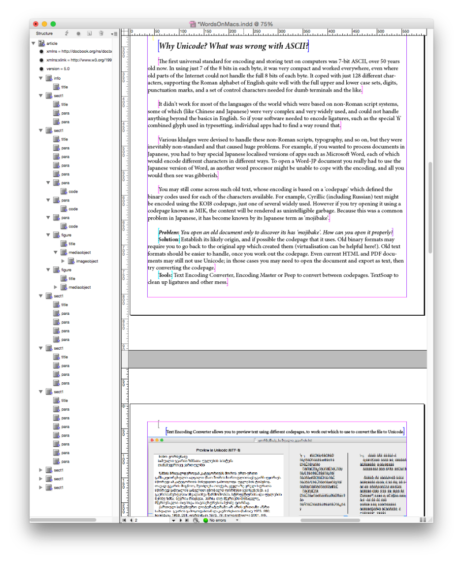 Adobe InDesign does now work with XML structure, but remains focussed on layout rather than content.